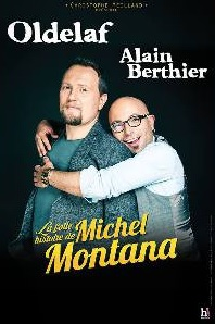 La folle histoire de Michel Montana : le spectacle d'Oldelaf